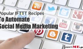 9 Popular IFTTT Recipes To Automate Social Media Marketing
