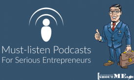 13 Must-listen Podcasts for Serious Entrepreneurs