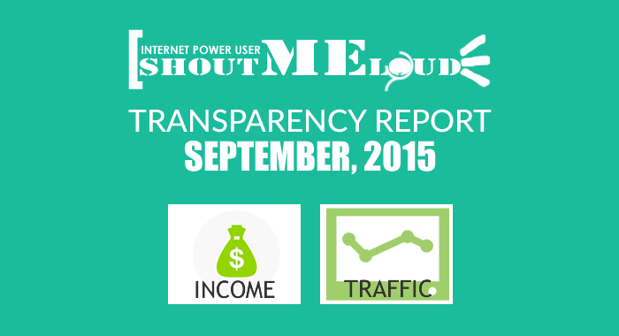 September 2015 Blog Income & Traffic: ShoutMeLoud Transparency Report