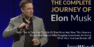 Elon Musk- The Complete Journey of a Visionary Entrepreneur