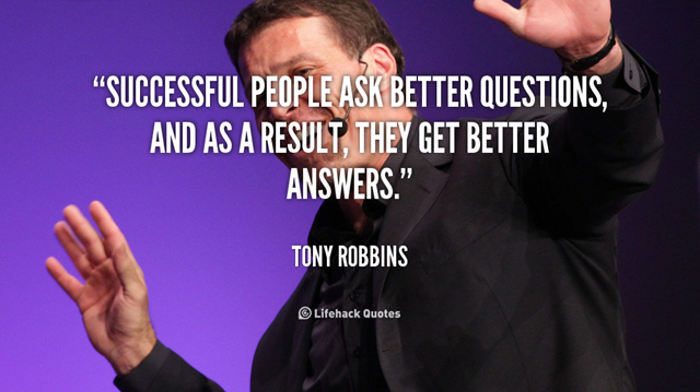 Ask better questions quote