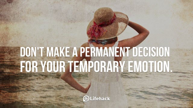 Do not make decisions based on emotions