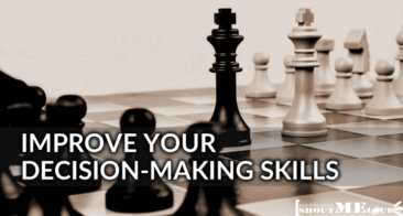 How to Improve your Decision-Making Skills & Become a Doer