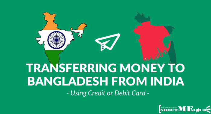 How To Send Money To Bangladesh from India Using Credit or Debit Card