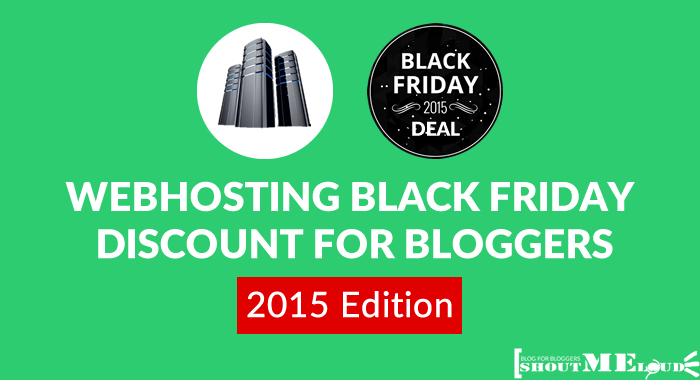 [Exclusive] Webhosting Black Friday Discount For Bloggers: 2015 Edition