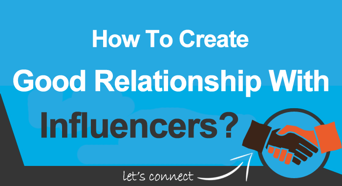 How To Build Meaningful Relationships With Influencers