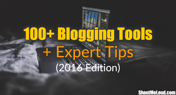 100+ Blogging Tools For 2016, Categorized (+ Expert Tips)