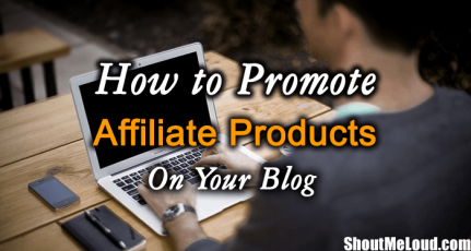 How to Promote Affiliate Products & Links On Your Blog