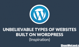 8 Unbelievable Types of Websites Built on WordPress (& How to Build Them Yourself)