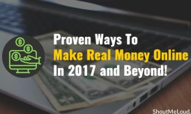 4 Proven Ways To Make Real Money Online In 2017 and Beyond!