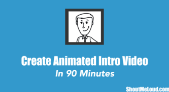 How To Create an Animated Intro Video in 90 Minutes: DIY