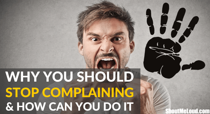 Why Complaining Is Making You Miserable & How To Fix It
