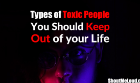 7 Types of Toxic People you Should Keep Out of Your Life