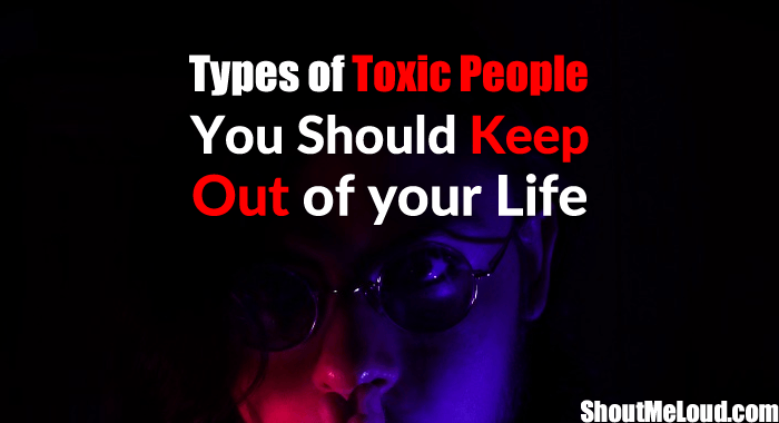 Types of People You Should Keep Out of Your Life