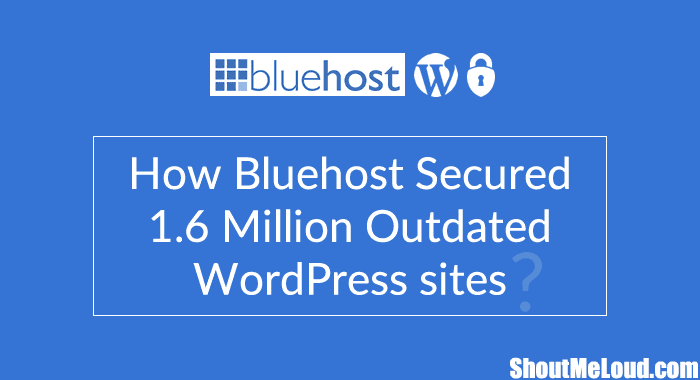 How Bluehost Secured 1.6 Million Outdated WordPress sites