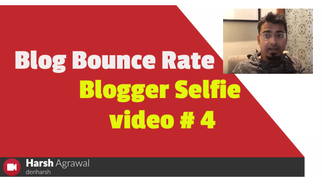 Blog Bounce Rate Tricks: Blogger Selfie video #4