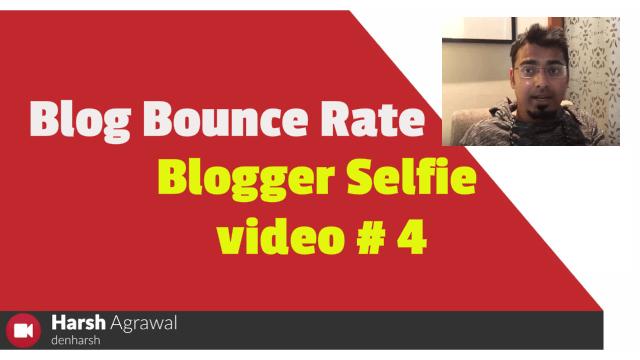 Blog Bounce Rate Tricks: Blogger Selfie video #4