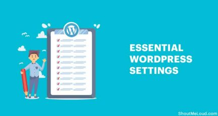 11 Essential Things To Do After Creating A WordPress Blog
