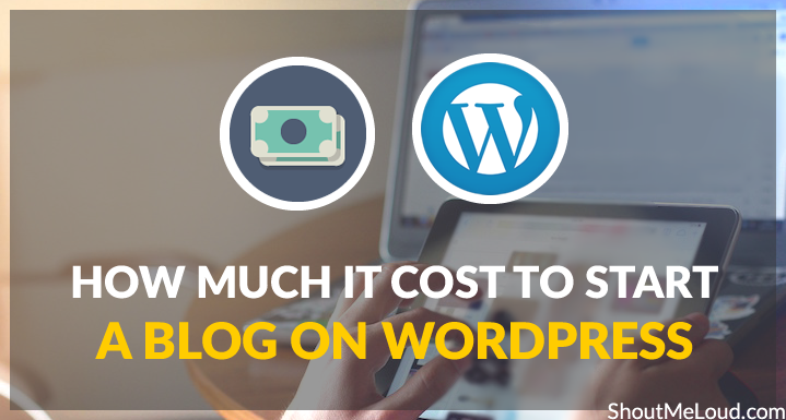Cost to Start Blog on WordPress
