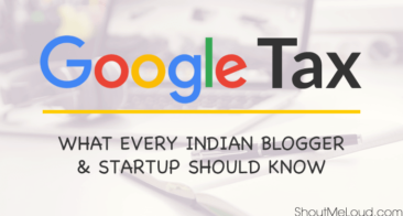 Google Tax: What Every Indian Blogger & StartUp Should Know