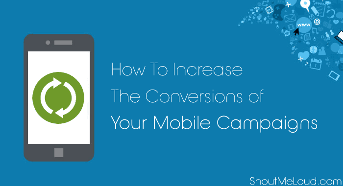 Increase Mobile Campaigns Conversion