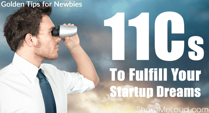 11Cs to Fulfill Your Startup Dreams – Golden Tips for Newbies
