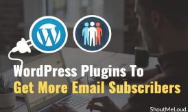 Top 7 WordPress Plugins To Get More Email Subscribers