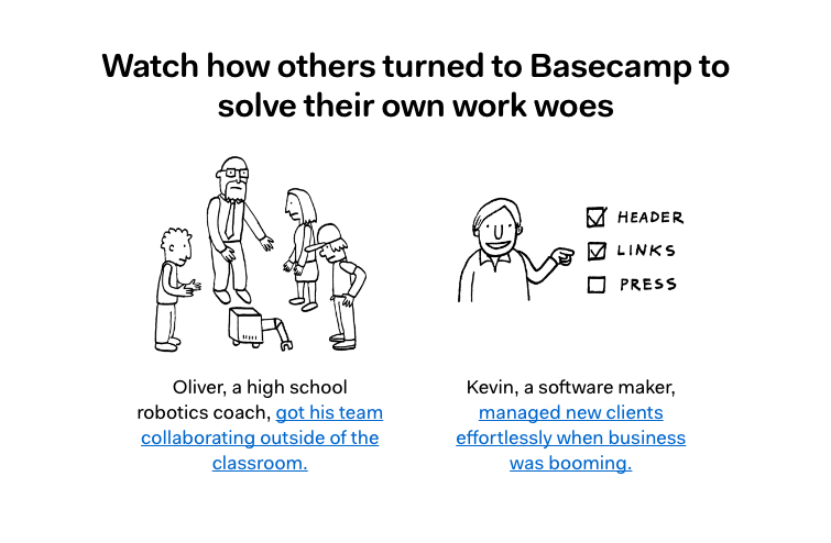 What how others turned to Basecamp to solve their own work woes