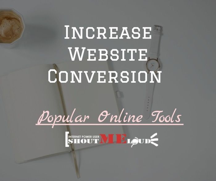 5 Must Use Tools To Increase Your Website Conversion Rate