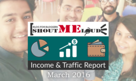 $21,952: ShoutMeLoud March 2016 Income & Traffic Report