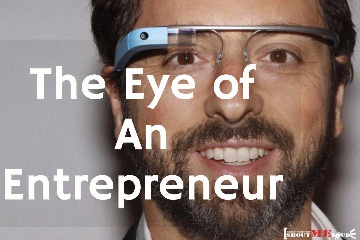 The Eye of an Entrepreneur