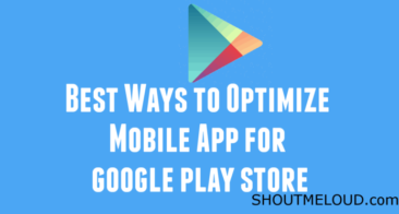 Best Ways To Optimize Mobile App To Rank Higher In Google Play Store