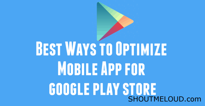 Best Ways to Optimize Mobile App To Rank Higher – ShoutMeLoud