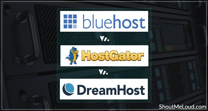 Bluehost vs. HostGator vs. DreamHost [Web Hosting Comparison]