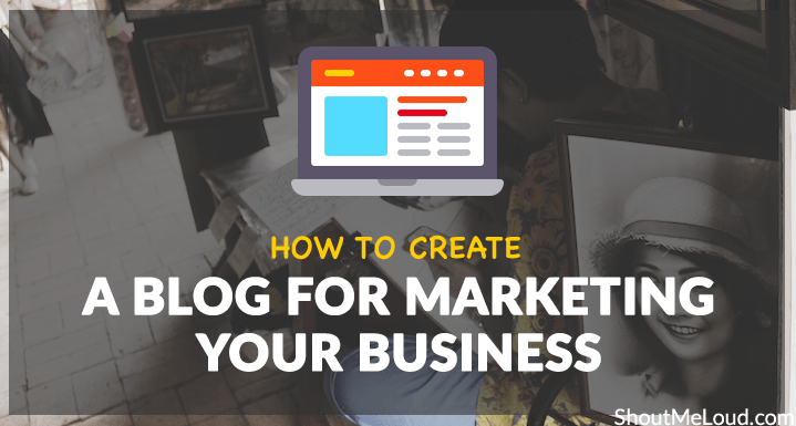 Create Blog For Business Marketing