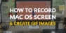 How To Record Mac OS Screen & Create Gif images? [App]