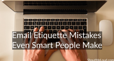 8 Email Etiquette Mistakes Even Smart People Make