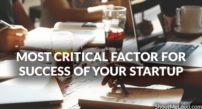 Here is the Most Critical Factor For Success Of Your Startup