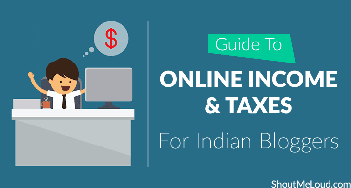 Indian Bloggers Online Income & Taxes