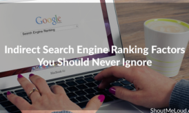 4 Indirect Search Engine Ranking Factors You Should Never Ignore