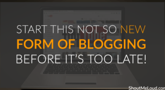 About time! Start This Not So New Form of Blogging Before it's too late!