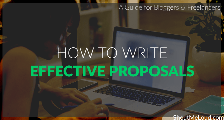 How to Write Effective Proposals: A Guide for Bloggers & Freelancers