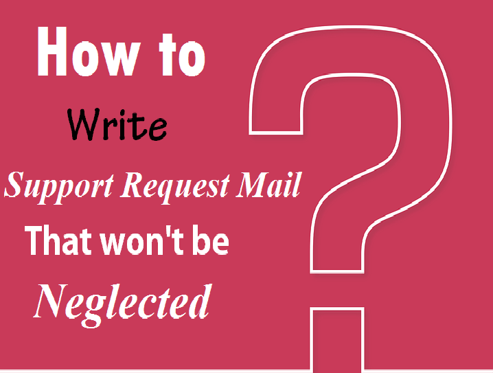 How To Write A Support Request That Will Get Problem Fixed ASAP!
