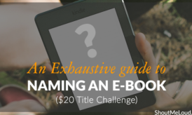 An Exhaustive Guide to Naming your E-book ($20 Title Challenge)
