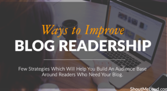 6 Powerful Ways to Improve Your Blog Readership & Grow Your Blog