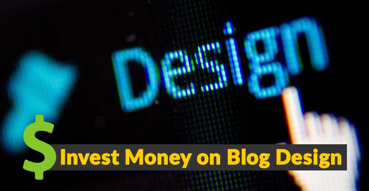 Invest Money on Blog Design