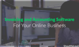 4 Best Invoicing and Accounting Software For Your Online Business