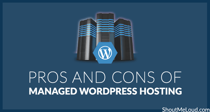 Pros and Cons of Managed WordPress hosting