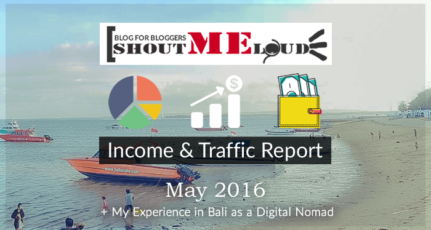 ShoutMeLoud May 2016 Transparency Report + Bali Experience