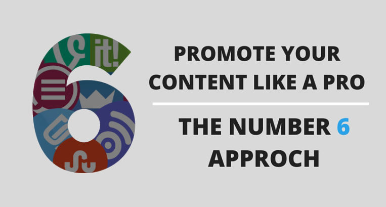 Promote Your Content Like a Pro: The Magic 6 Approach